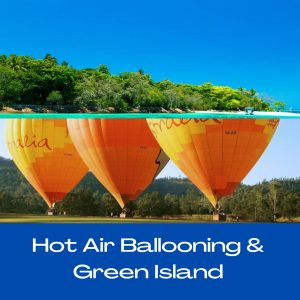 Hot Air Ballooning and Green Island